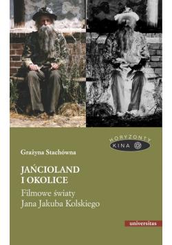 Jańcioland i okolice Filmowe światy Jana Jakuba Kolskiego