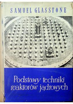 Podstawy techniki reaktorów jądrowych