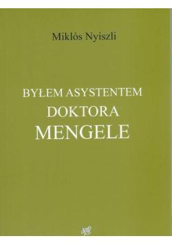 Byłem asystentem doktora Mengela