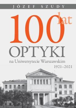 100 lat optyki na Uniwersytecie Warszawskim