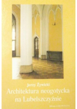 Architektura neogotycka na Lubelszczyźnie