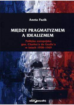 Między pragmatyzmem a idealizmem