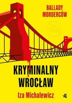 Ballady morderców Kryminalny Wrocław