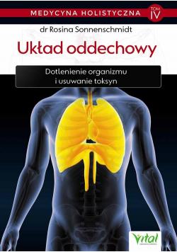 Medycyna holistyczna Tom IV Układ oddechowy