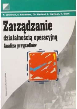 Zarządzanie działalnością operacyjną Analiza przypadków