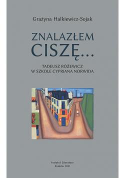 Znalazłem ciszę Tadeusz Różewicz w szkole Cypriana Norwida