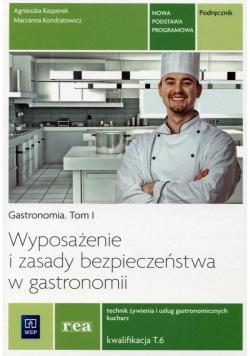 Gastronomia tom 1 Wyposażenie i zasady bezpieczeństwa w gastronomii Podręcznik