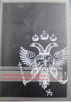 Od Smoleńska do Wilna  Wojna Rzeczypospolitej z Moskwą 1654 1655