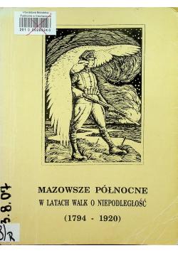 Mazowsze Północne w latach walk o niepodległość 1794 - 1920