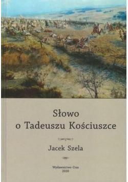 Słowo o Tadeuszu Kościuszce