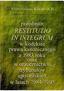 Przedmiot Restitutio in integrum w kodeksie prawa kanonicznego z 1983 roku oraz w orzecznictwie trybunałów apostolskich w latach 1984 1995