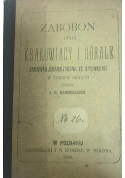 Zabobon czyli krakowiacy i górale 1890 r