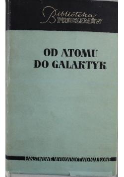 Od atomu do galaktyk