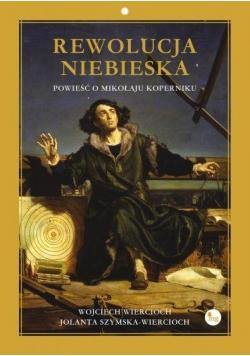 Rewolucja niebieska. Powieść o Mikołaju Koperniku