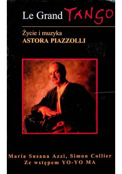 Le Grand Tango   Życie i muzyka Astora Piazzolli