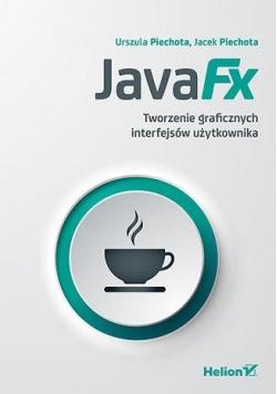 JavaFX. Tworzenie graficznych interfejsów...