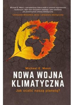Nowa wojna klimatyczna. Jak ocalić naszą planetę?