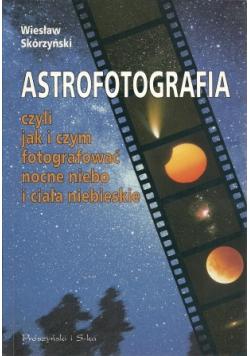 Astrofotografia czyli jak i czym fotografować nocne niebo i ciała niebieskie