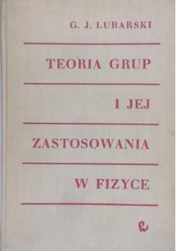 Teoria grup i jej zastosowania w fizyce