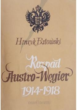 Rozpad Austro-Węgier 1914-1918
