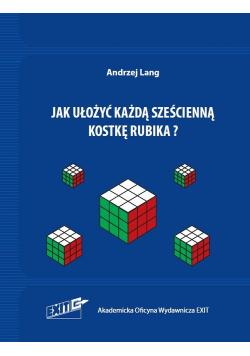 Jak ułożyć każdą sześcienną kostkę Rubika?