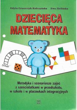 Dziecięca matematyka metodyka i scenariusze zajęć z sześciolatkami w przedszkolu w szkole i w placówkach integracyjnych