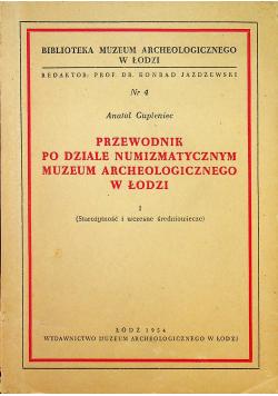 Przewodnik po dziale numizmatycznym muzeum archeologicznego w Łodzi tom I