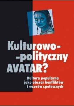 Kulturowo polityczny Avatar Kultura popularna jako obszar konfliktów i wzorów społecznych