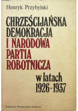 Chrześcijańska demokracja i narodowa partia robotnicza w latach 1926 - 1937