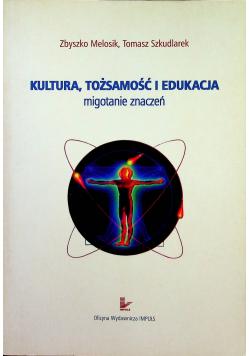 Kultura tożsamość i edukacja migotanie znaczeń