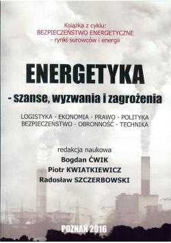 Energetyka szanse wyzwania i zagrożenia