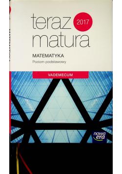 Teraz matura  Matematyka Poziom podstawowy Vademecum
