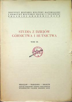 Studia z dziejów górnictwa i hutnictwa tom IX