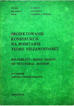 Projektowe konstrukcje na podstawie teorii niezawodności