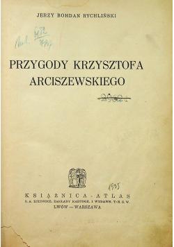 Przygody Krzysztofa Arciszewskiego ok 1935 r