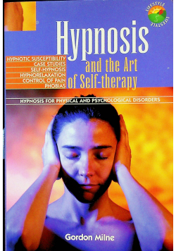 Hypnosis and the Art of Self therapy