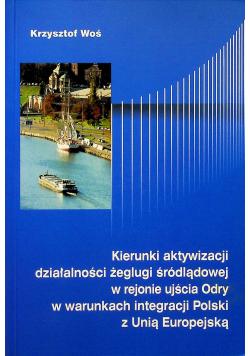 Kierunki aktywizacji działalności żeglugi śródlądowej w rejonie ujścia Odry w warunkach integracji Polski z Unią Europejską