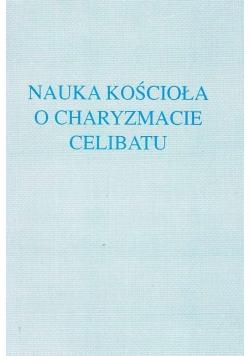Nauka Kościoła o charyzmacie celibatu
