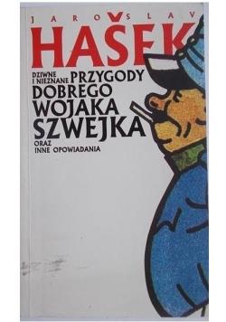 Dziwne i nieznane przygody Dobrego Wojaka Szwejka  oraz inne opowiadania