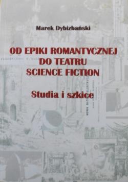 Od epiki romantycznej do teatru science fiction