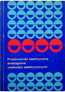Przetworniki elektryczne analogowe wielkości elektrycznych