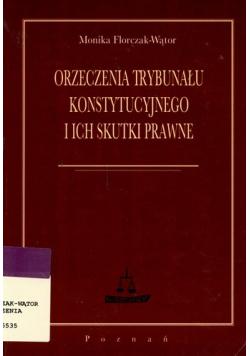 Orzeczenia trybunału konstytucyjnego i ich skutki prawne