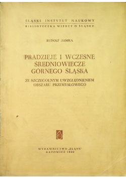 Pradzieje i wczesne średniowiecze Górnego Śląska