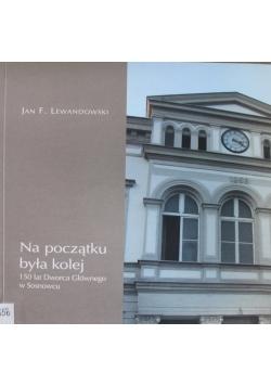 Na początku była kolej 150 lat Dworca Głównego w Sosnowcu