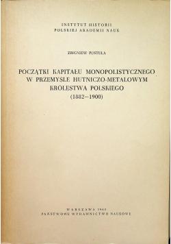 Początki kapitału monopolistycznego w przemyśle hutniczo metalowym królestwa Polskiego