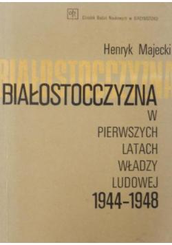 Białostocczyzna w pierwszych latach władzy ludowej 1944-1948