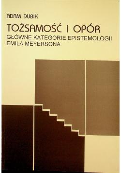 Tożsamość i opór Główne kategorie epistemologii Emila Meyersona