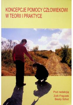 Koncepcje pomocy człowiekowi w teorii i praktyce