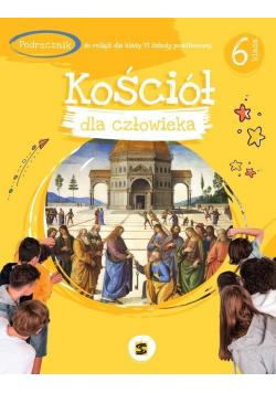 Katechizm SP 6 Kościół dla człowieka podr. w.2021 NOWA