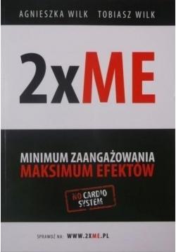 2 x ME Minimum zaangażowania Maksimum efektów